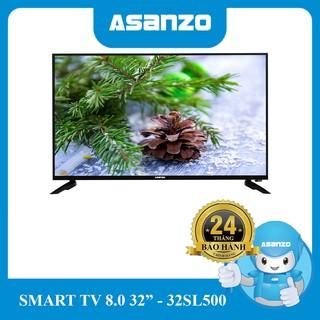 Tivi Smart Asanzo 32″ (Android 8.0 + Viền Mỏng) – 32SL500 (Ko kèm remote giọng nói)
