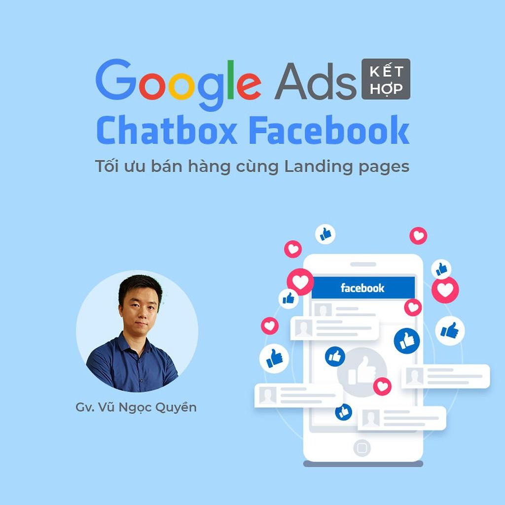 [Voucher-Khóa Học Online] Google Ads kết hợp Chatbox Facebook tối ưu bán hàng cùng Landing Page - Toàn Quốc - HereEast