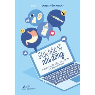Sách - Hỏi Bác Sĩ Nhi Đồng: Giải Đáp Thắc Mắc Của Cha Mẹ Về Bệnh Con Nít