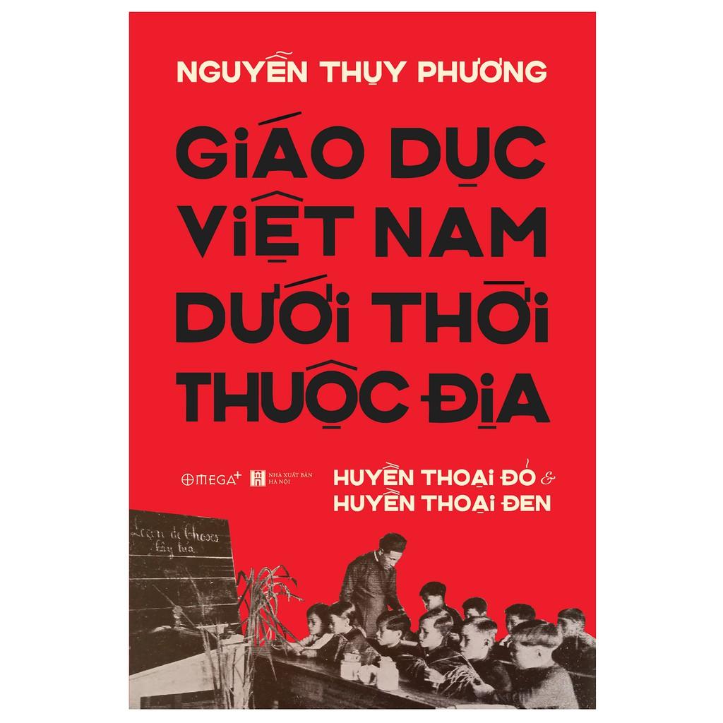 Sách - Giáo Dục Việt Nam Dưới Thời Thuộc Địa