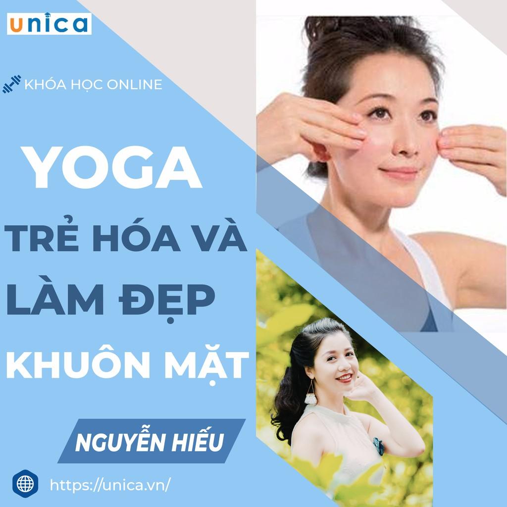 Toàn quốc- [E-voucher] FULL khóa học SỨC KHỎE - Yoga trẻ hóa và làm đẹp cho khuôn mặt - GV Nguyễn Hiếu [UNICA.VN]