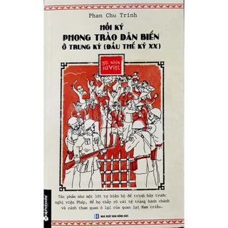 Sách - Hồi Ký Phong Trào Dân Biến Ở Trung Kỳ Đầu Thế Kỷ XX - Góc Nhìn Sử Việt thumbnail