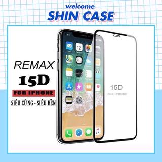 Kính cường lực iphone 15D REMAX full màn 5/5s/6/6s/7/7plus/8/8plus/plus/x/xr/xs/11/12/pro/max/Shin Case