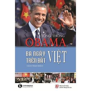 Sách - Tổng Thống Obama - Ba Ngày Trên Đất Việt