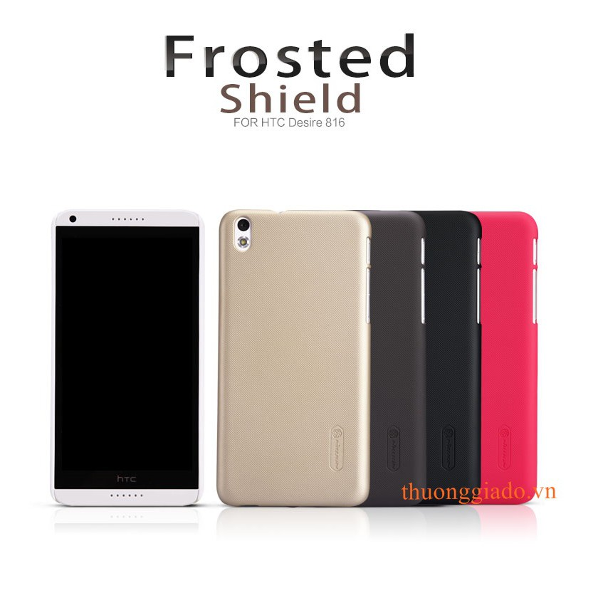 ỐP LƯNG SẦN NILLKIN CHO HTC DESIRE 816 SUPER FROSTED SHIELD