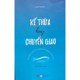 Sách - Kế Thừa Hay Chuyển Giao thumbnail