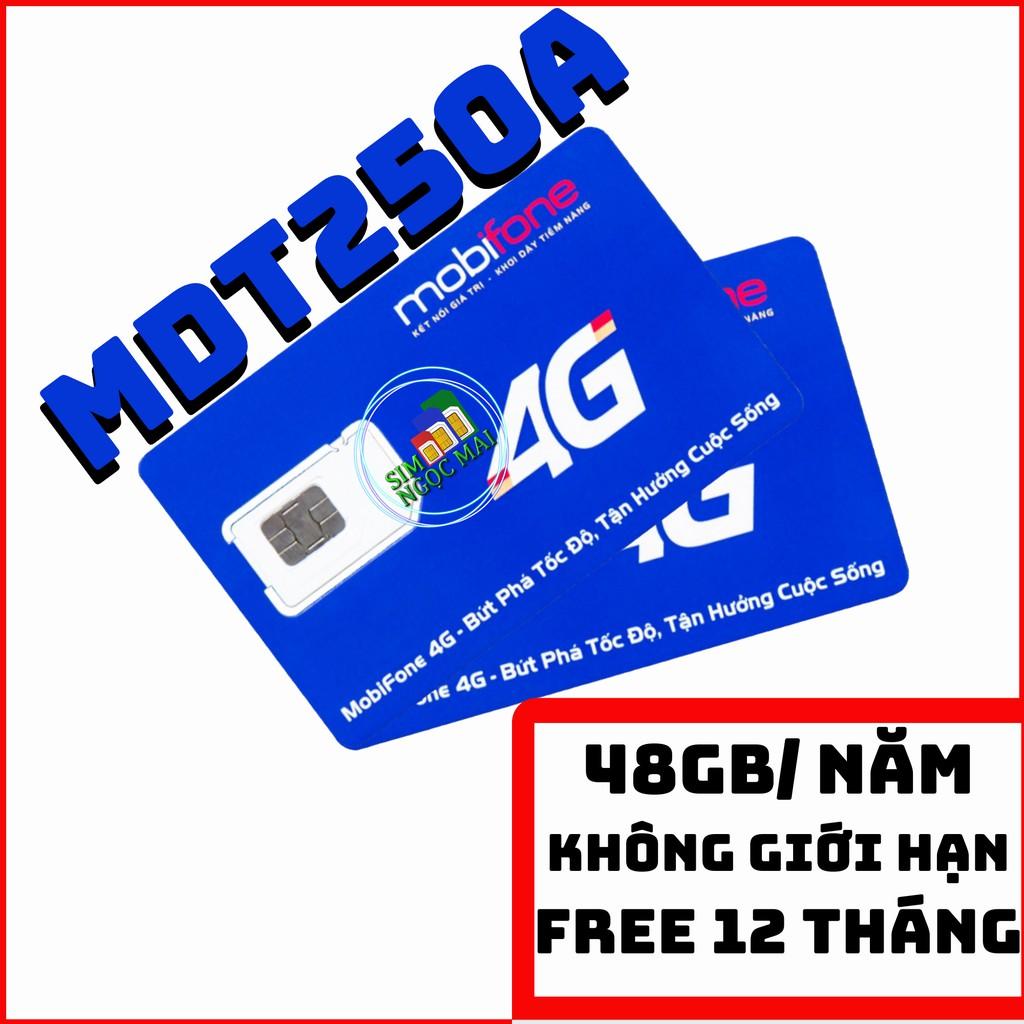 Sim 4G Mobifone MDT250A - MDT120A  - [FREESHIP] - 48GB DATA TỐC ĐỘ CAO - TRỌN GÓI 06 - 1 NĂM - XÀI THẢ GA KHÔNG GIỚI HẠN