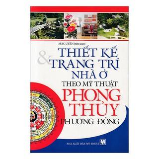 Sách - Thiết Kế & Trang Trí Nhà Ở Theo Mỹ Thuật Phong Thủy Phương Đông thumbnail
