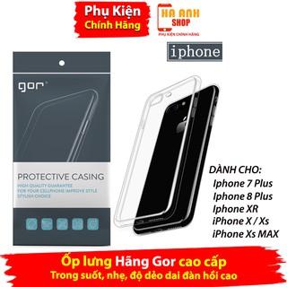 Ốp lưng iPhone hãng Gor cao cấp ốp trong suốt, cực dẻo, mỏng, siêu nhẹ dành cho iphone xs max / Xr / xs / X / 7 / 8 plus