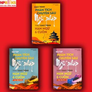 Sách - Giáo trình phân tích chuyên sâu ngữ pháp tiếng Trung theo giáo trình Hán ngữ 6 cuốn đi kèm sách bài tập
