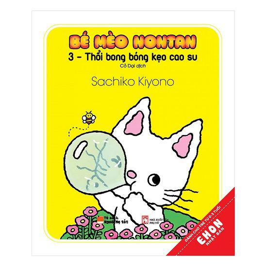 Sách - Ehon Nhật Bản - Bé Mèo Nontan - 3 - Thổi Bong Bóng Kẹo Cao Su