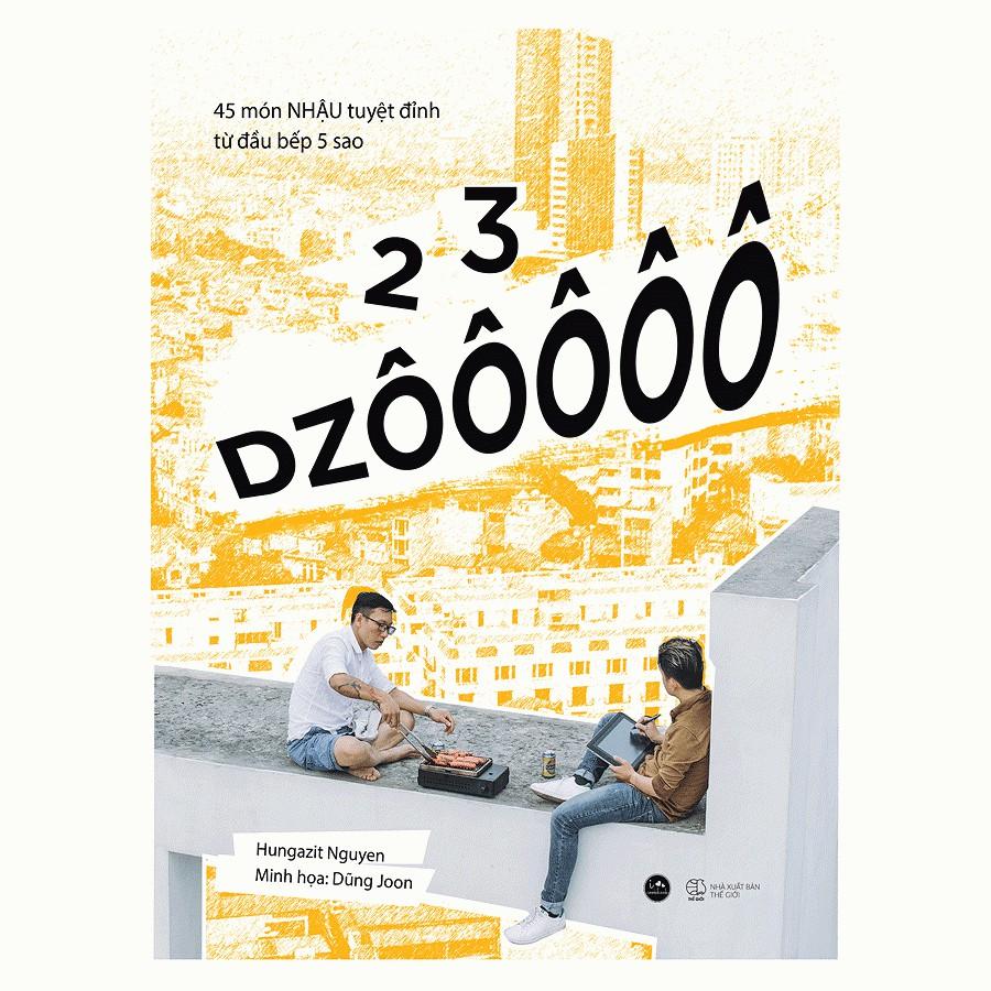 [ Sách ] 2 3 Dzôôôôô - 45 Món NHẬU Tuyệt Đỉnh Từ Đầu Bếp 5 Sao