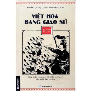 Sách - Việt Hoa Bang Giao Sử - Góc Nhìn Sử Việt thumbnail