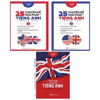 Sách - Combo 3 cuốn 25 Chuyên Đề Ngữ Pháp Tiếng Anh Trọng Tâm (Tập 1+2) + Cẩm Nang Cấu Trúc Tiếng Anh