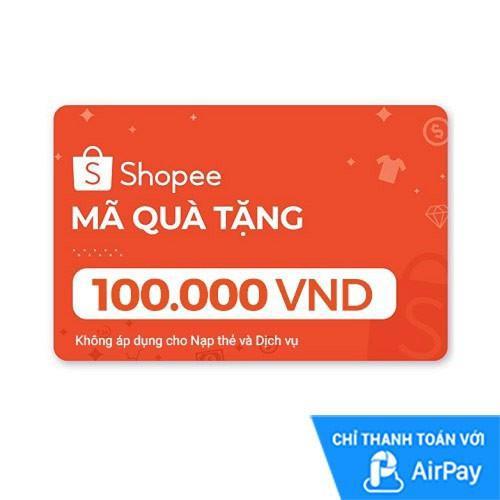 [E-voucher] Mã Quà Tặng Shopee (trừ Nạp Thẻ Dịch Vụ) 100.000đ thanh toán bằng AirPay
