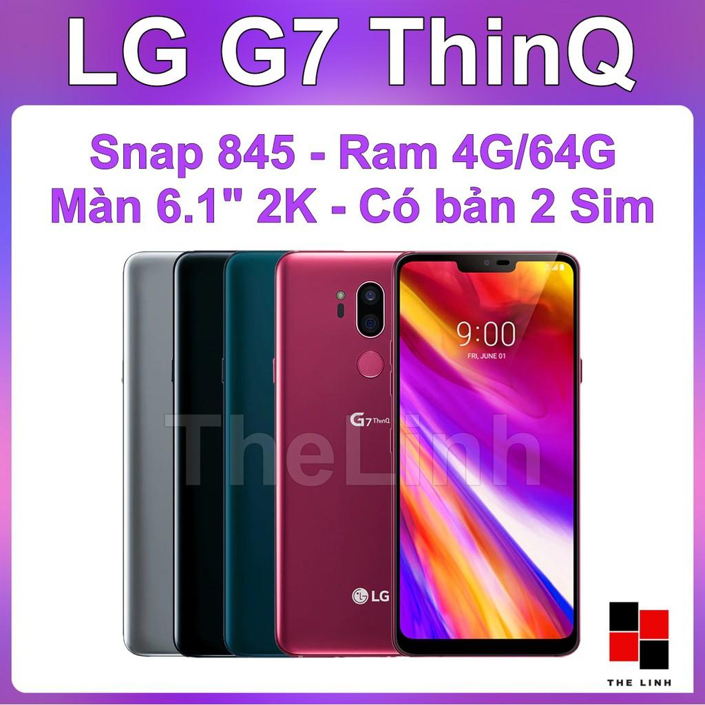Điện thoại LG G7 ThinQ ram 4G/8G+64G - Snap 845