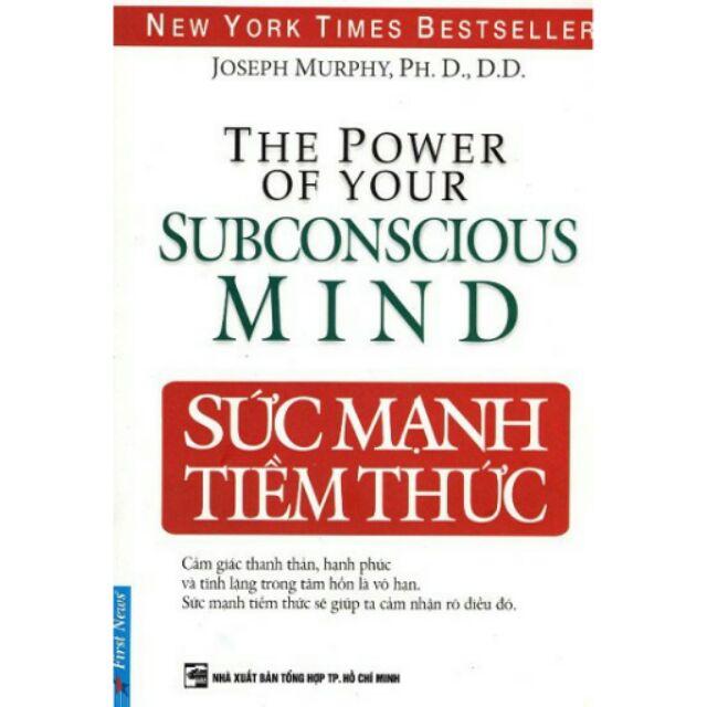 Sách hay - Sức mạnh TIỀM THỨC - Subconscious Mind