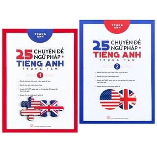 Sách - 25 Chuyên Đề Ngữ Pháp Tiếng Anh Trọng Tâm (Combo 2 tập, lẻ tùy chọn) - Trang Anh - Thanh Hà Books HCM