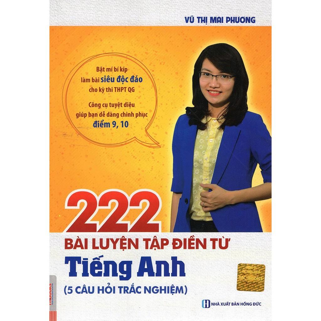 [ Sách ] 222 Bài Luyện Tập Điền Từ Tiếng Anh ( 5 Câu Hỏi Trắc Nghiệm )