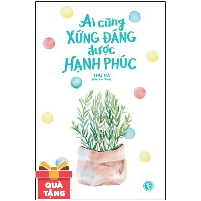 Tản Văn - Ai Cũng Xứng Đáng Được Hạnh Phúc (Tặng Kèm Bookmark) - 3523823 , 997844760 , 322_997844760 , 79000 , Tan-Van-Ai-Cung-Xung-Dang-Duoc-Hanh-Phuc-Tang-Kem-Bookmark-322_997844760 , shopee.vn , Tản Văn - Ai Cũng Xứng Đáng Được Hạnh Phúc (Tặng Kèm Bookmark)