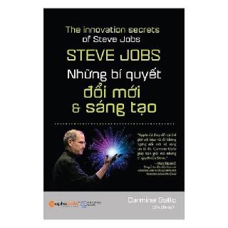 Sách Alphabooks - Steve Jobs: Những bí quyết đổi mới và sáng tạo