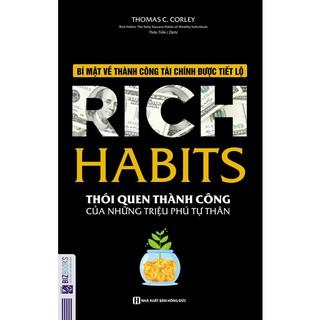Sách - Rich Habits - Thói Quen Thành Công Của Những Triệu Phú Tự Thân - Tặng kèm bookmark
