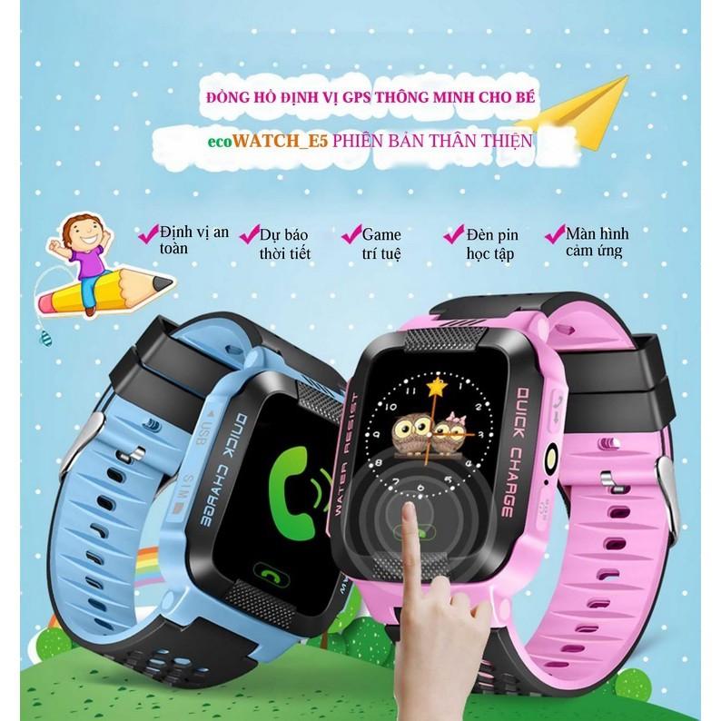 Đồng hồ định vị trẻ em E5 (Hỗ trợ tiếng Việt)_(xài xim không cần kích hoạt)